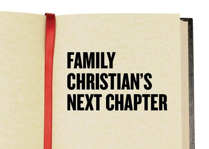 Family Christian's Next Chapter: Niche retailer emerges from bankruptcy with plan for modest growth and profitability
