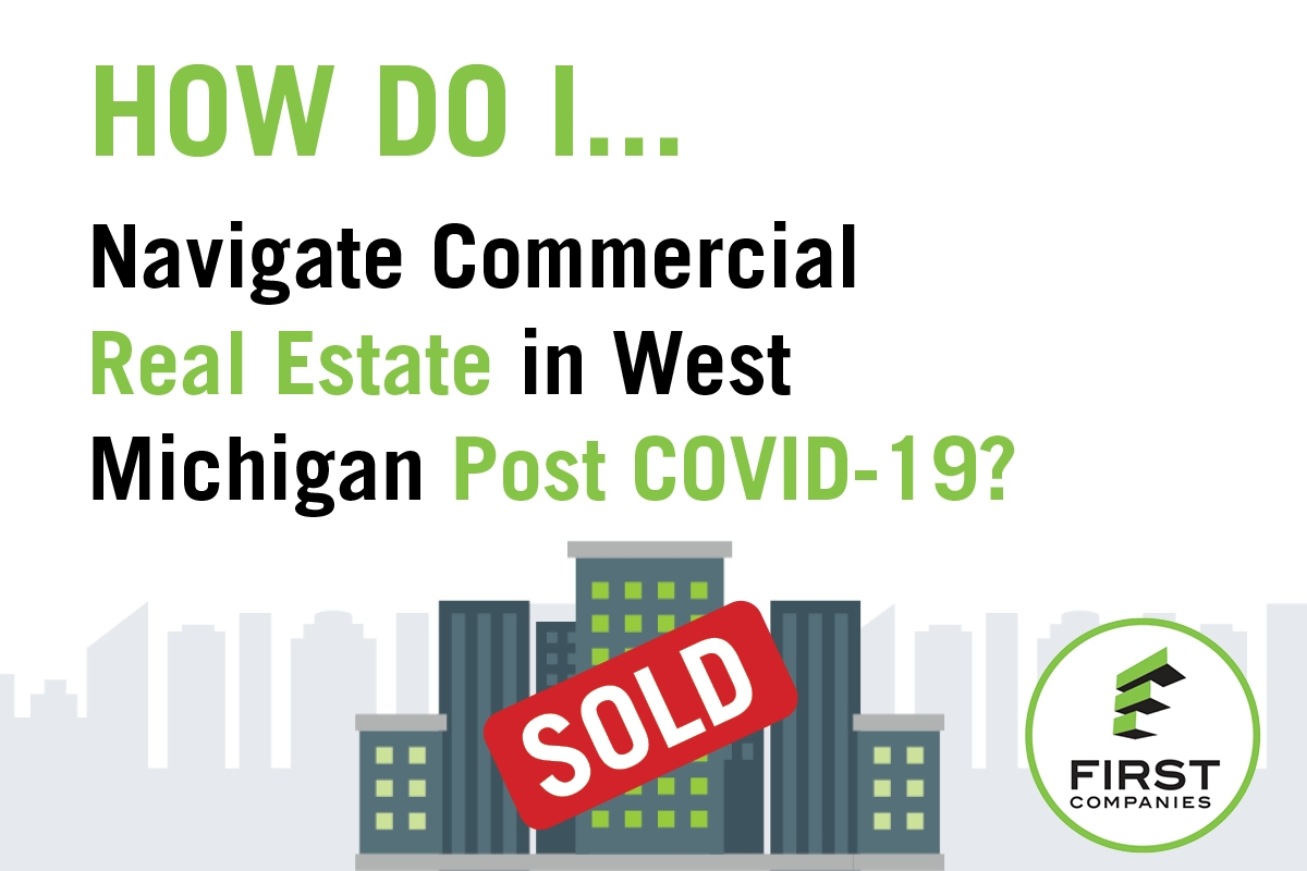 Navigating Commercial Real Estate in West Michigan Post COVID-19