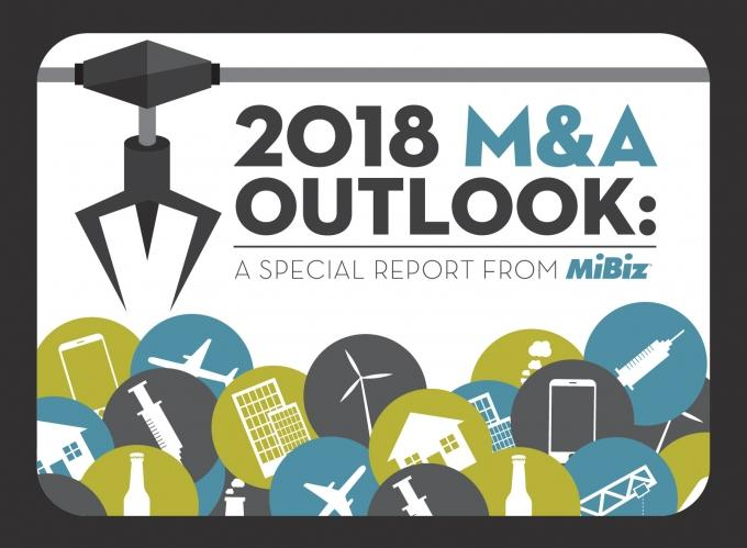 2018 M&A Outlook: A special report from MiBiz
